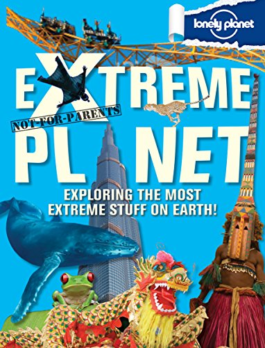 Not For Parents Extreme Planet (Lonely Planet Kids)