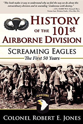 History of the 101st Airborne Division: Screaming Eagles: The First 50 Years (101st Division Airborne)