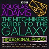 The Hitchhiker's Guide to the Galaxy: Hexagonal Phase: And Another Thing... (BBC Radio 4 Adaptation)