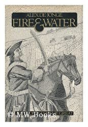Fire and Water: A Life of Peter the Great