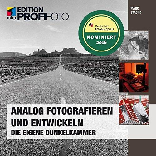 Analog fotografieren und entwickeln: Die eigene Dunkelkammer (mitp Edition ProfiFoto)