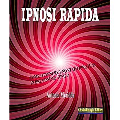Ipnosi Rapida: Come Ottenere Uno Stato Ipnotico In Brevissimo Tempo
