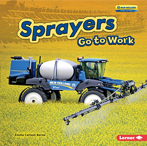 Industrie-sprayer (Sprayers Go to Work (Farm Machines at Work))