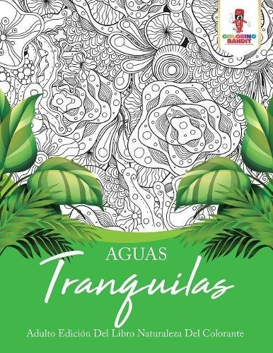 Aguas Tranquilas: Adulto Edición Del Libro Naturaleza Del Colorante
