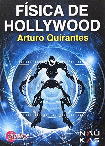 Física de Hollywood por Arturo Gabriel Quirantes Sierra