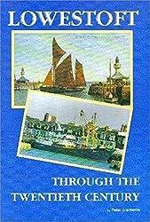 Lowestoft: Through the twentieth century