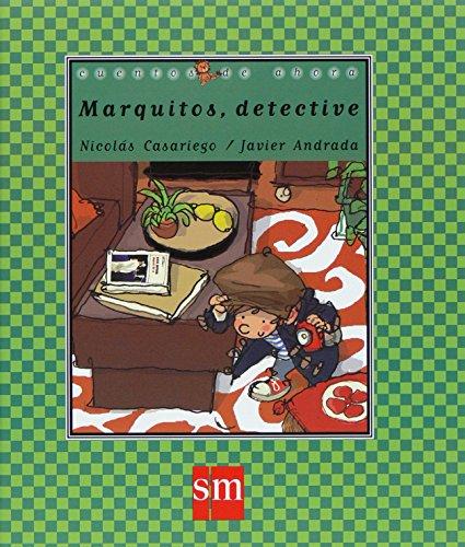 Marquitos detective (Cuentos de ahora) por Nicolás Casariego