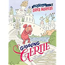 Giggling Gertie (Sally Rippin presents Super Moopers)