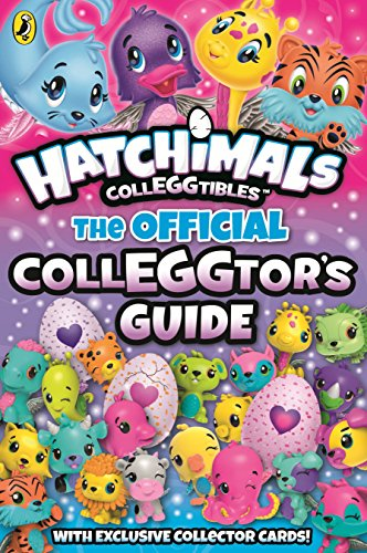 Hatchimals: The Official Colleggtor's Guide