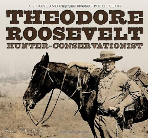 Theodore Roosevelt Hunter-Conservationist