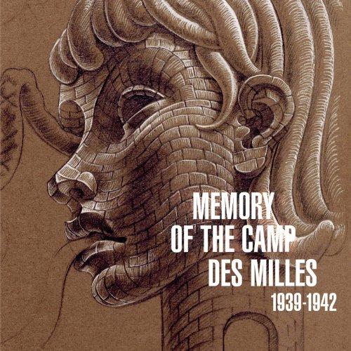 Memorial of Camp des Milles par  Alain Chouraqui, Robert Mencherini, Angelika Gausmann, Olivier Lalieu