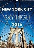 New York City Sky High (Wandkalender 2016 DIN A3 hoch): Impressionen vom Big Apple (Monatskalender, 14 Seiten ) (CALVENDO Orte)