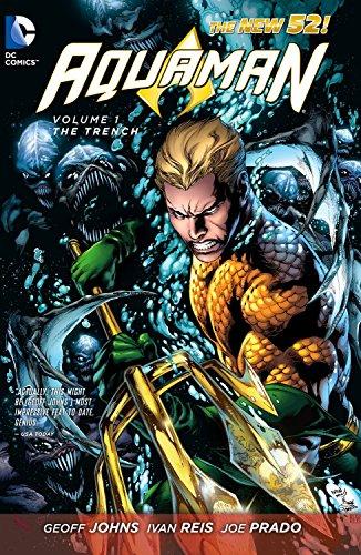 Aquaman Volume 1: The Trench TP (The New 52) by Ivan Reis (Artist), Joe Prado (Artist), Geoff Johns (30-May-2013) Paperback