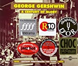 A century of glory : 1898 - centième anniversaire - 1998 | Gershwin, George (1898-1937). Compositeur
