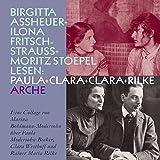 Paula + Clara + Clara + Rilke: Eine Collage von Marina Bohlmann-Modersohn über Paula Modersohn-Becker, Clara Westhoff und Rainer Maria Rilke