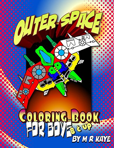 Outer Space Coloring Book For Boys - 8 & Up: 68 Pages