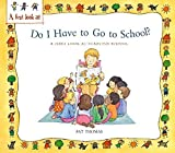 A First Look At: Starting School: Do I Have to Go to School? by Pat Thomas (2008-02-28)