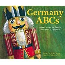 Germany ABCs: A Book About the People and Places of Germany (Country ABCs) by Sarah Heiman (2002-09-01)