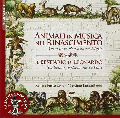Animali In Musica Nel Rinascimento - Il Bestiario Di Leonardo