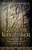 Book cover image for Godwine Kingmaker: Part One of The Last Great Saxon Earls