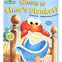Where Is Elmo's Blanket? (Sesame Street) (Adventures of Elmo in Grouchland) (Nifty Lift-and-Look)