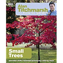 How to Garden: Small Trees