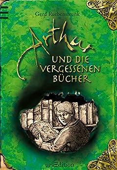Arthur und die Vergessenen Bücher von [Ruebenstrunk, Gerd]