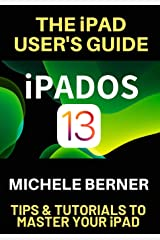 The iPad User's Guide iPADOS 13: Tips & Tutorials to Master Your iPad Paperback