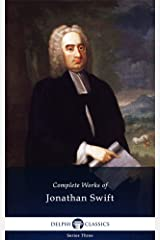 Delphi Complete Works of Jonathan Swift (Illustrated) Kindle Edition