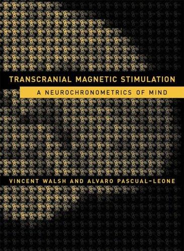 Transcranial Magnetic Stimulation: A Neurochronometrics of Mind (Bradford Books) by Vincent Walsh (2005-09-16)