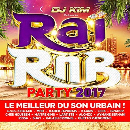 Raï RnB Party 2017 (by DJ Kim)