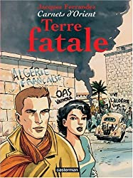 Carnets d'Orient, Tome 10 : Terre fatale