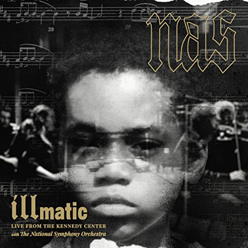 Illmatic: Live from the Kennedy Center with the National Symphony Orchestra [Explicit] (Nas-live)
