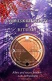 Jahreskreisfeste & Rituale: Altes und neues Wissen zum Jahreskreis - Monika Philipp