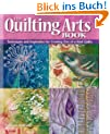 Quilting Arts Book: Techniques and Inspiration for Creating One-of-a-kind Art Quilts
