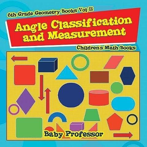 Angle Classification and Measurement - 6th Grade Geometry Books Vol II | Children's Math Books
