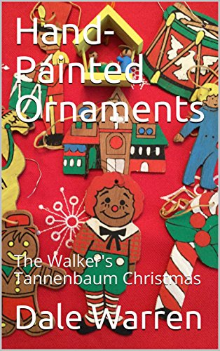Hand-Painted Ornaments: The Walker's Tannenbaum Christmas (English Edition) -