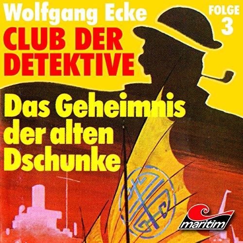 Club der Detektive (3) Das Geheimnis der alten Dschunke - Wolfgang Ecke 1973 / maritim 2025