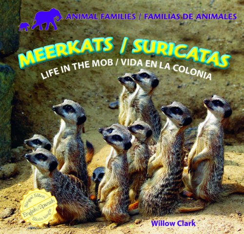 Meerkats/Suricatas: Life in the Mob/Vida En La Colonia (Animal Families/Familias De Animales)