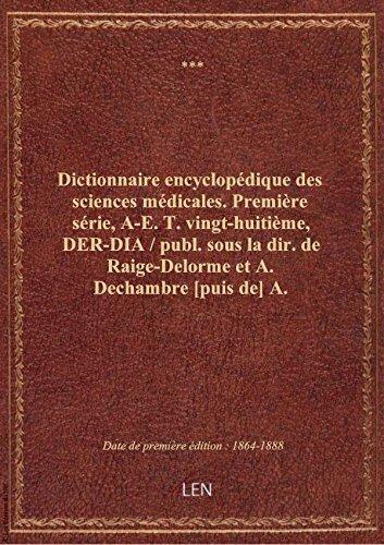 Dictionnaire encyclopédique des sciences médicales. Première série, A-E. T. vingt-huitième, DER-DIA par XXX