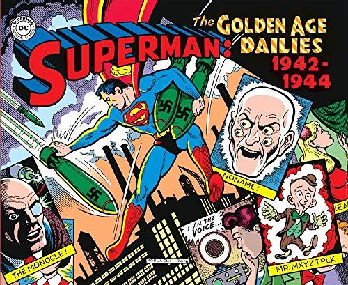 Superman: the Golden Age dailies. Le strisce quotidiane della Golden Age (1942-1944)