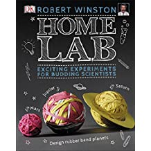 Home Lab: Exciting Experiments for Budding Scientists (English Edition)