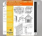 Holzhaus selber bauen: Deine Projektbox inkl. 444 Original-Patenten bringt Dich mit Spaß ans Ziel!