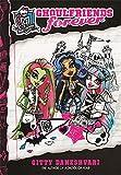 Monster High: 01 Ghoulfriends Forever (Monster High: Ghoulfriends Forever)