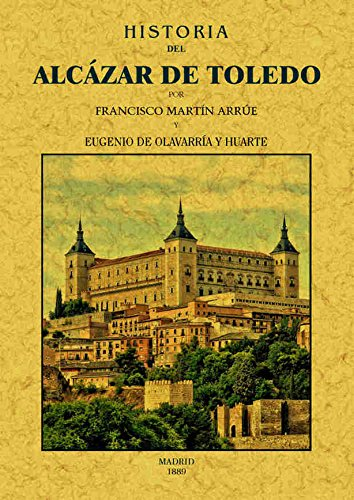 Descargar Libro Libro Historia del Alcazar de Toledo de Francisco Martin Arrue