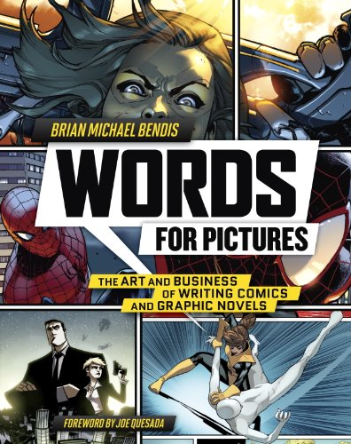 Words for Pictures: The Art and Business of Writing Comics and Graphic...