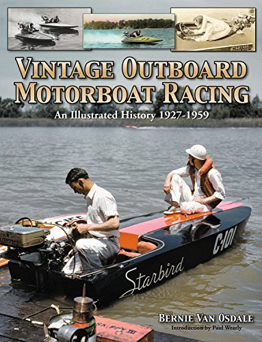 Vintage Outboard Motor Boat Racing: An Illustrated History 1927-1959 (Outboard Racing)