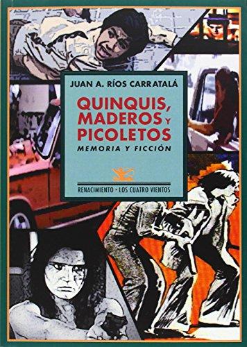 Quinquis, Maderos Y Picoletos (Los Cuatro Vientos) por Juan Antonio Ríos Carratalá