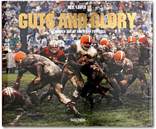Neil Leifer. Guts and Glory. The Golden Age of American Football