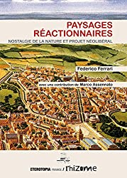 Paysages Reactionnaires, Nostalgie de la Nature et Projet Neoliberal
